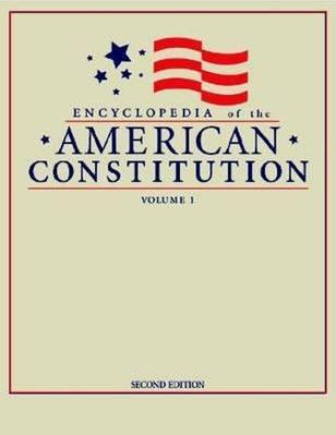 Encyclopedia of the American Constitution
