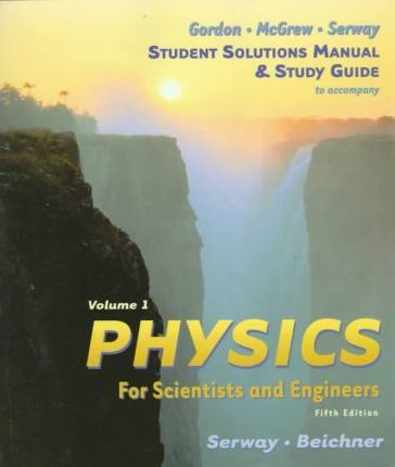 physics for scientists and engineers study guide vol 1 raymond a rh bookdepository com Serway Physics 8th Edition Serway Physics Book
