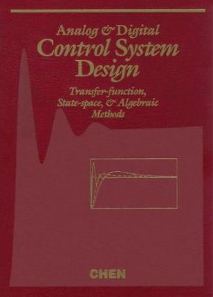 Analog and Digital Control System Design : Chi-Tsong Chen