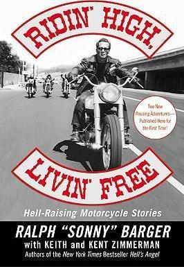Ridin' High, Livin' Free : Hell-Raising Motorcycle Stories