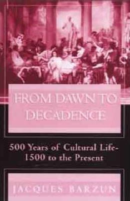 From Dawn to Decadence