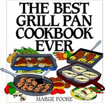 The Best Grill Pan Cookbook Ever