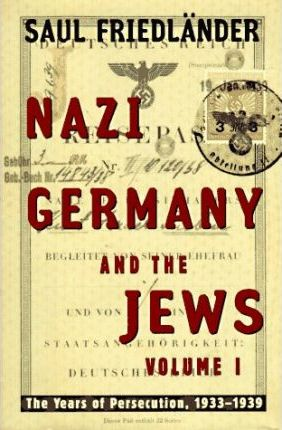 Nazi Germany and the Jews: The Years of Persecution, 1933-1939 v. 1