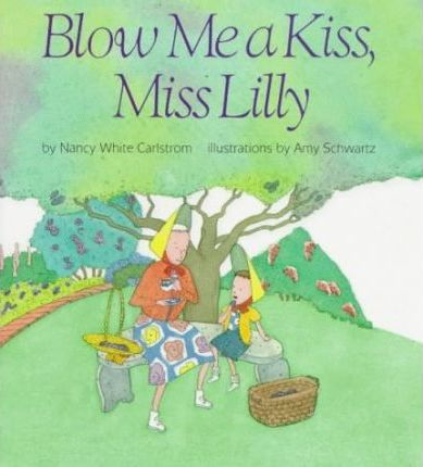 Blow ME a Kiss, Miss Lilly