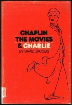 Chaplin, the Movies, & Charlie