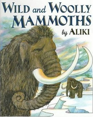 Wild and Woolly Mammoths  Revised Edition