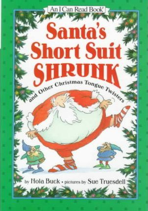 Santa's Short Suit Shrunk and Other Christmas Tongue Twisters