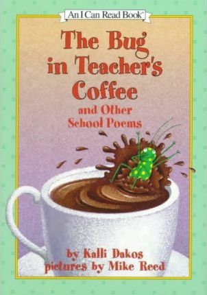 Bug in Teacher's Coffee and Other School Poems
