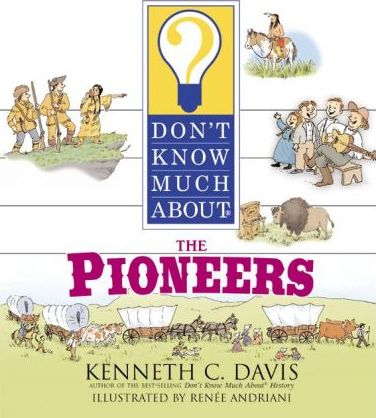 Don't Know Much about the Pioneers
