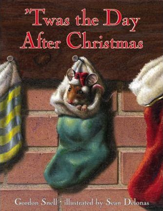 Day After Christmas.Twas The Day After Christmas Gordon Snell 9780060289522