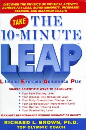 The 10-Minute L.E.A.P : Lifetime Exercise Adherence Plan