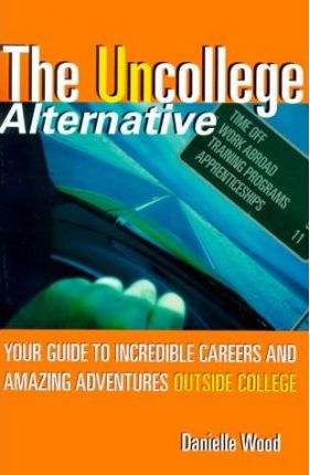 The Uncollege Alternative