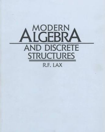 Modern Algebra and Discrete Structures
