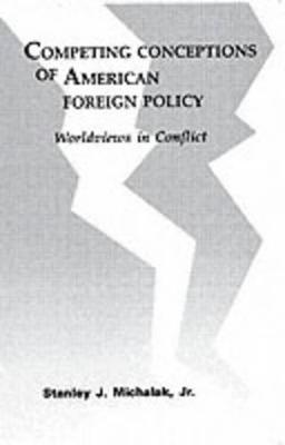 Competing Conceptions of American Foreign Policy