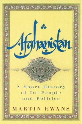 Afghanistan  A Short History of Its People and Politics