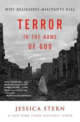 Terror in the Name of God : Why Religious Militants Kill