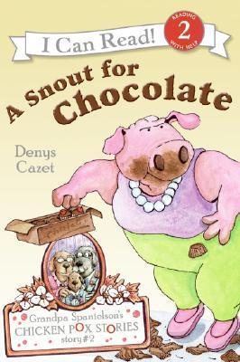 Grandpa Spanielson's Chicken Pox Stories Story #2 A Snout For Chocolate