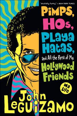 Pimps, Hos, Playa Hatas And All The Rest Of My Hollywood Friends