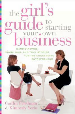 Girl's Guide to Starting Your Own Business