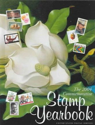 The 2004 Commemorative Stamp Yearbook