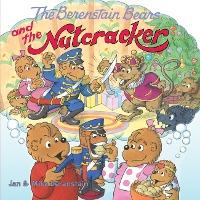 The Berenstain Bears and the Nutcracker