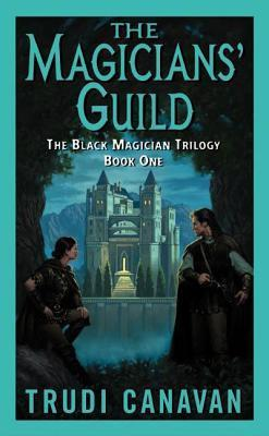 The Magicians' Guild : The Black Magician Trilogy Book 1