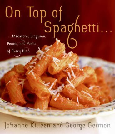On Top Of Spaghetti... Macaroni, Linguine, Penne And Pasta Of Every Kind