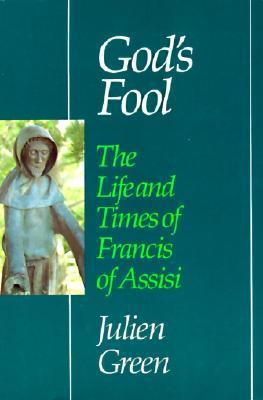 God's Fool : The Life and Times of Francis of Assisi