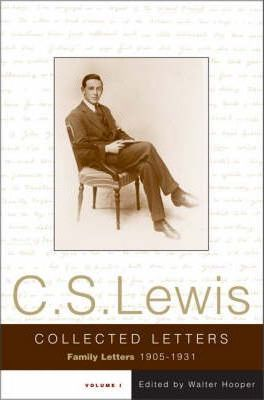 The The Collected Letters of C.S. Lewis: The Collected Letters of C. S. Lewis Family Letters, 1905-1931 v. 1