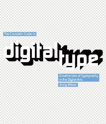 The Complete Guide to Digital Type