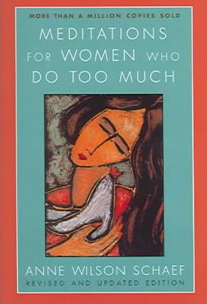 Meditations For Women Who Do Too Much Revised