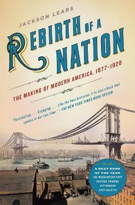 Rebirth of a Nation:The Making of Modern America, 1877-1920