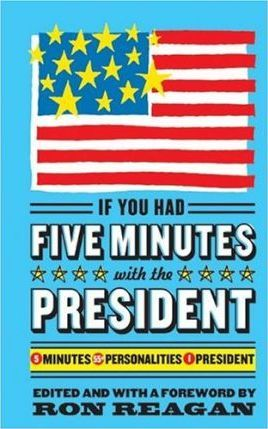 If You Had Five Minutes with the President  5 Minutes, 55, Personalities, 1 President