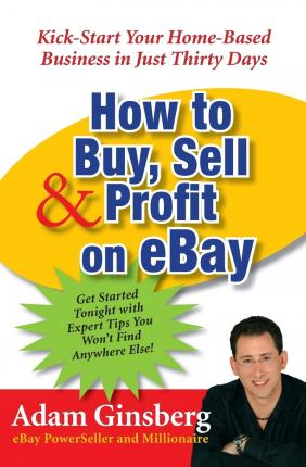 How To Buy Sell And Profit On Ebay Adam Ginsberg 9780060762872