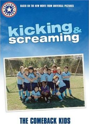 Kicking & Screaming: The Comeback Kids