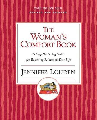 The Woman's Comfort Book : A Self Nurturing Guide For Restoring Balance In Your Life