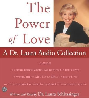 Power of Love, The: A Dr. Laura Audio Collection