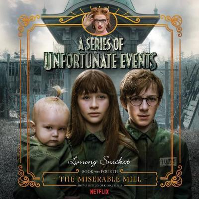 Series of Unfortunate Events #4: The Miserable Mill