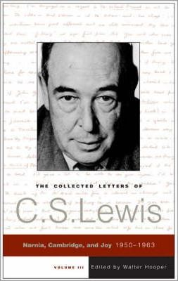 The Collected Letters of C.S. Lewis: Narnia, Cambridge, and Joy 1950-1963 v. 52