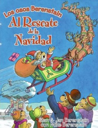 The Berenstain Bears Save Christmas (Spanish Edition)