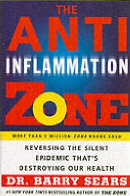 The Anti-Inflammation Zone : Reversing the Silent Epidemic That's Destroying Our Health