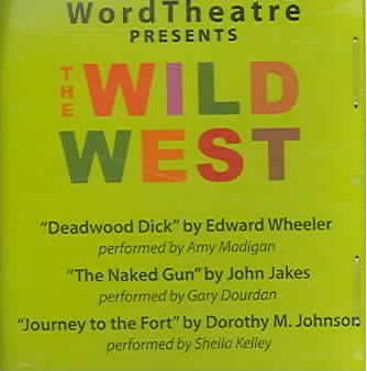 WordTheatre Presents the Wild West