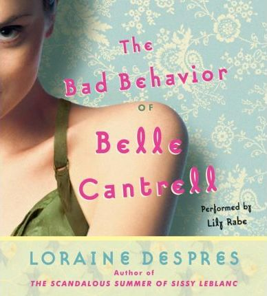 The Bad Behavior of Belle Cantrell CD