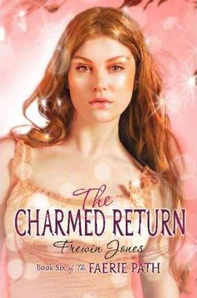 Faerie Path #6: The Charmed Return