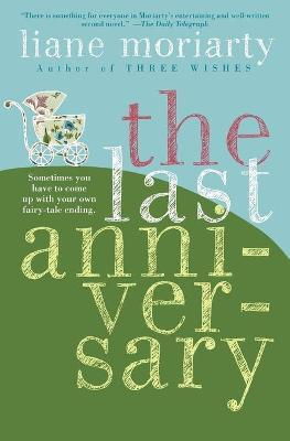The Last Anniversary Liane Moriarty 9780060890681