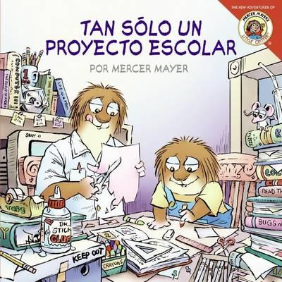 Little Critter: Just a School Project (Spanish Edition)
