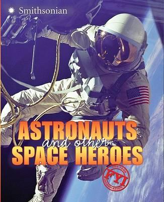 Astronauts and Other Space Heroes