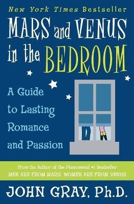 Mars and Venus in the Bedroom  Guide to Lasting Romance and Passion