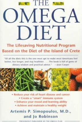 The Omega Diet : The Lifesaving Nutritional Program Based on the Diet of the Island of Crete