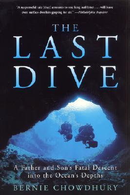 The Last Dive : A Father and Son's Fatal Descent Into the Ocean's Depths